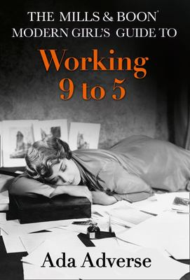 The Mills & Boon Modern Girl's Guide to Working 9-5