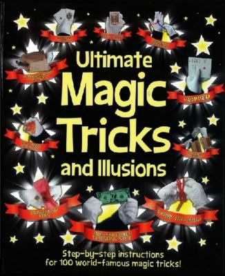 Ultimate Magic Tricks and Illusions