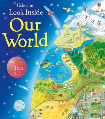 Look Inside Our World (Lift-the-Flap Board Book)