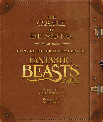 The Case of Beasts: The Film Wizardry of Fantastic Beasts and Where to Find Them