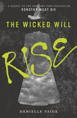 The Wicked Will Rise (Dorothy Must Die #2)