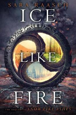Ice Like Fire (Snow Like Ashes #2)