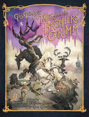 Gris Grimly's Tales from the Brother's Grimm