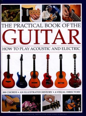 Practical Book of the Guitar: How to Play Acoustic and Electric