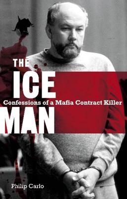 Ice Man: Confessions of a Mafia Contract Killer