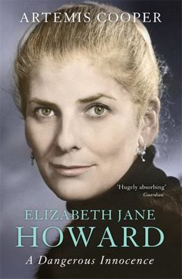 Elizabeth Jane Howard: A Dangerous Innocence