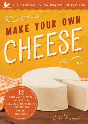 Make Your Own Cheese, 2nd Edition