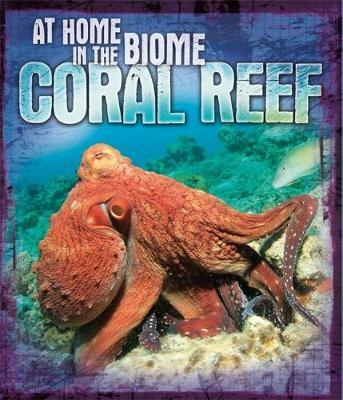 Coral Reef (At Home in the Biome)