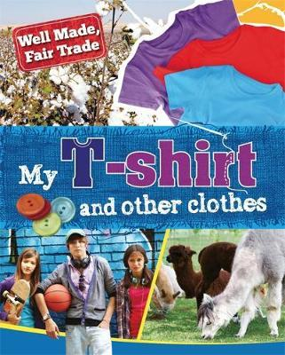 My T-Shirt and Other Clothes (Well Made, Fair Trade)