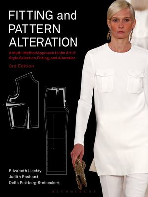 Fitting and Pattern Alteration - A Multi-Method Approach to the Art of Style Selection, Fitting, and Alteration