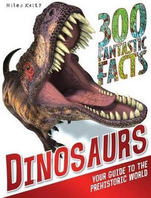 Dinosaurs (300 Fantastic Facts)