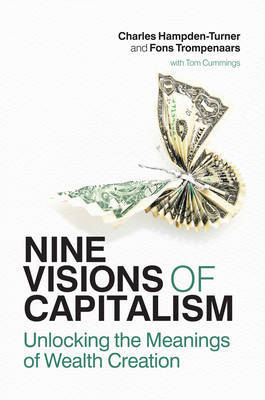 Nine Visions of Capitalism : Unlocking the Meanings of Wealth Creation