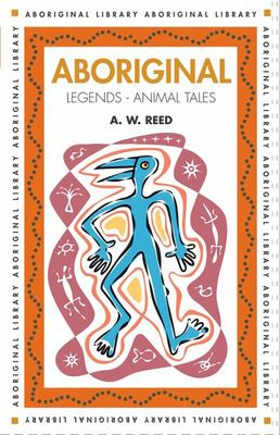 Aboriginal Legends: Animal Tales