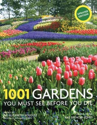 1001 Gardens You Must See Before You Die
