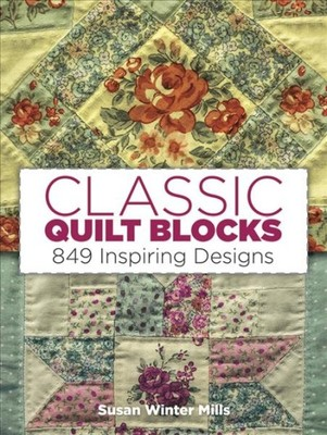 Classic Quilt Blocks 849 Traditional Patchwork Patterns