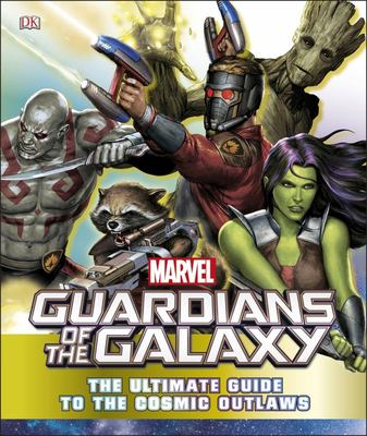 Marvel Guardians of the Galaxy: The Ultimate Guide