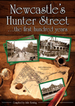 Newcastle's Hunter Street - The First Hundred Years