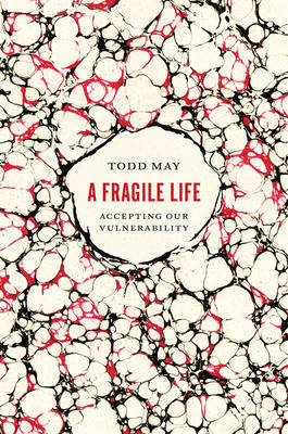 The Fragile Life: Accepting Our Vulnerability
