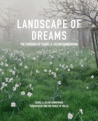 Landscape of Dreams : The Gardens of Isabel & Julia Bannerman