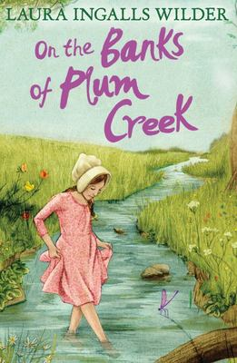 On the Banks of Plum Creek (#3 Little House)