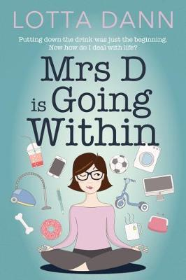 Mrs D. is Going Within