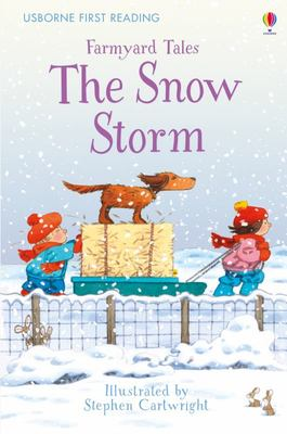 The Snow Storm (Usborne First Reading: Farmyard Tales)