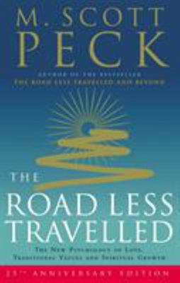 The Road Less Travelled: The New Psychology of Love, Traditional Values and Spiritual Growth (25th Anniversary edition)