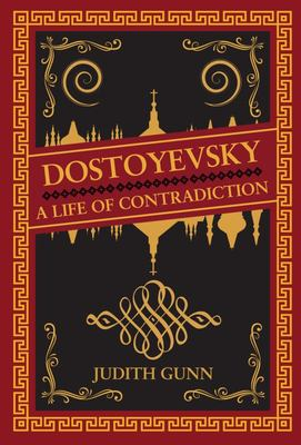 Dostoyevsky: A Life of Contradiction