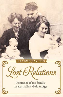 The Lost Relations: Fortunes of My Family in Australia's Golden Age