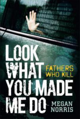 Look What You Made Me Do - Fathers Who Kill