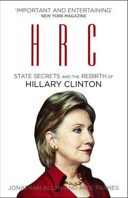 HRC: State Secrets and the Rebirth of Hillary Clinton