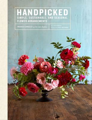 Handpicked - Simple, Sustainable, Seasonal Flower Arrangements