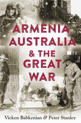 Armenia Australia and the Great War