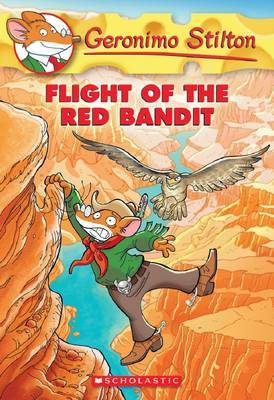 Flight of the Red Bandit (Geronimo Stilton #56)