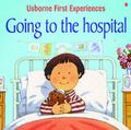 Going to the Hospital (Usborne First Experiences)