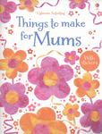 Things to Make and Do for Mums