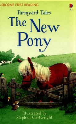 The New Pony (Farmyard Tales: Usborne First Reading Series 2)