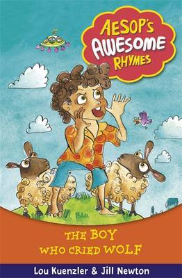 The Boy Who Cried Wolf (Aesop's Awesome Rhymes #2)
