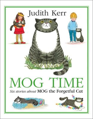 Mog Time: Six Stories About Mog the Forgetful Cat