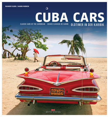 Cuba Cars: Classic Cars of the Caribbean