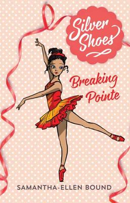 Breaking Pointe (Silver Shoes #3)