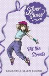 Hit the Streets (Silver Shoes #2)