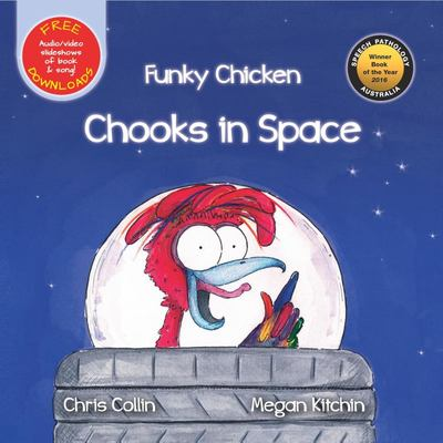 Funky Chicken: Chooks in Space!