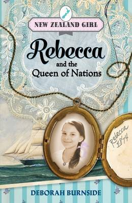Rebecca and the Queen of Nations (New Zealand Girl #1)