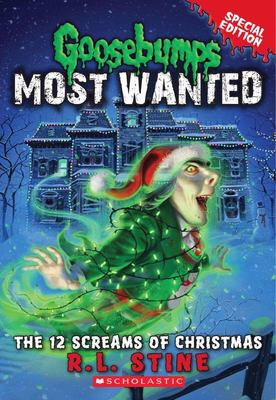 The 12 Screams of Christmas (Goosebumps Most Wanted: Special Edition #2)