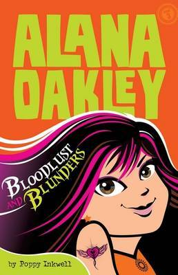 Alana Oakley: Bloodlust and Blunders: Book 3