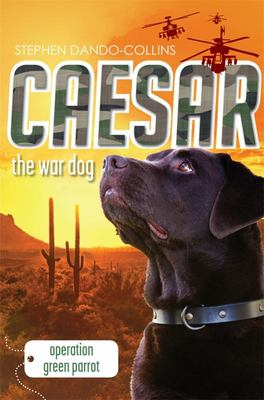 Operation Green Parrot (Caesar the War Dog #4)