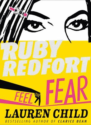 Feel the Fear (Ruby Redfort #4 HB)