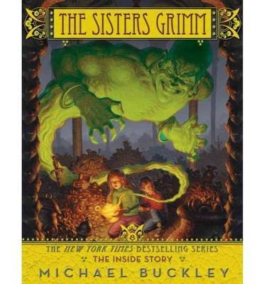 The Sisters Grimm: The Inside Story: Bk. 8