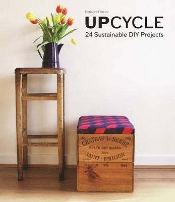 Upcycle - 24 Sustainable DIY Projects